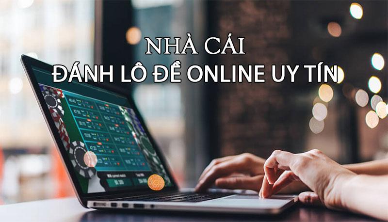 Top 5 nhà cái chơi lô đề online uy tín nhất Việt Nam 2021