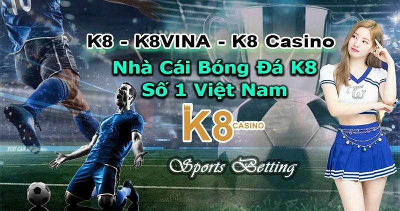 Link Vào K8 – Nhà cái uy tín: K8.Com, K8VN , K8Viet, K8Wap, K8Top, K8pro, K8us